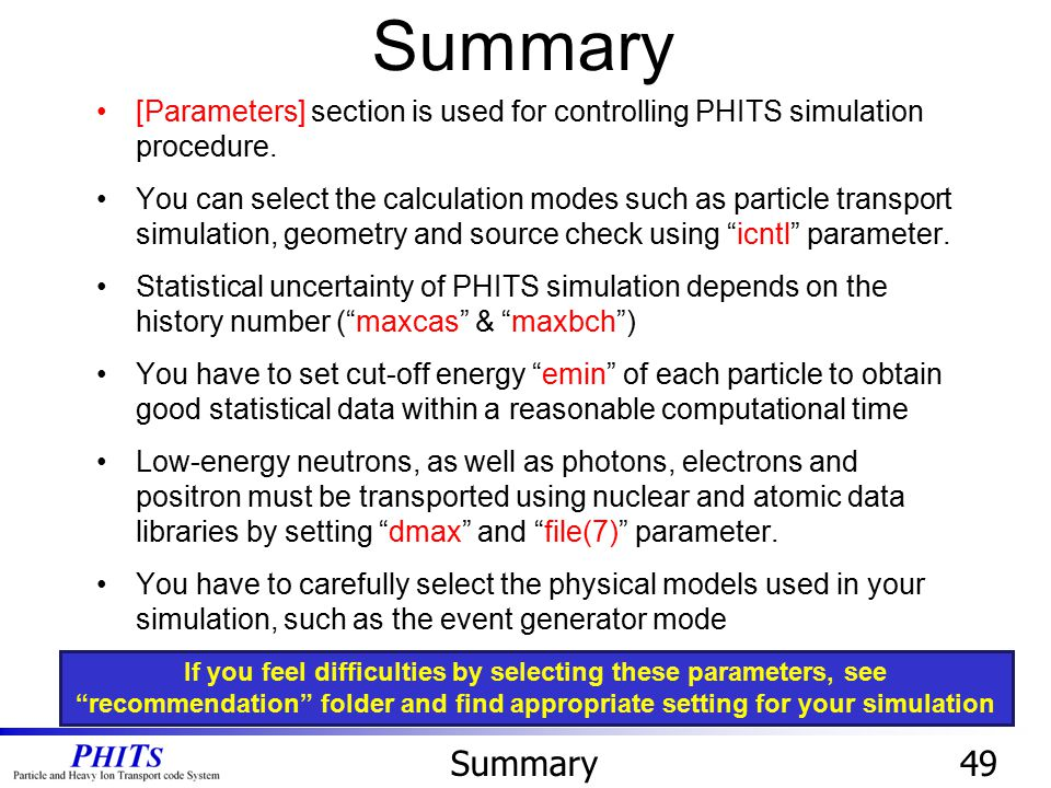 Summary [Parameters] section is used for controlling PHITS simulation procedure.